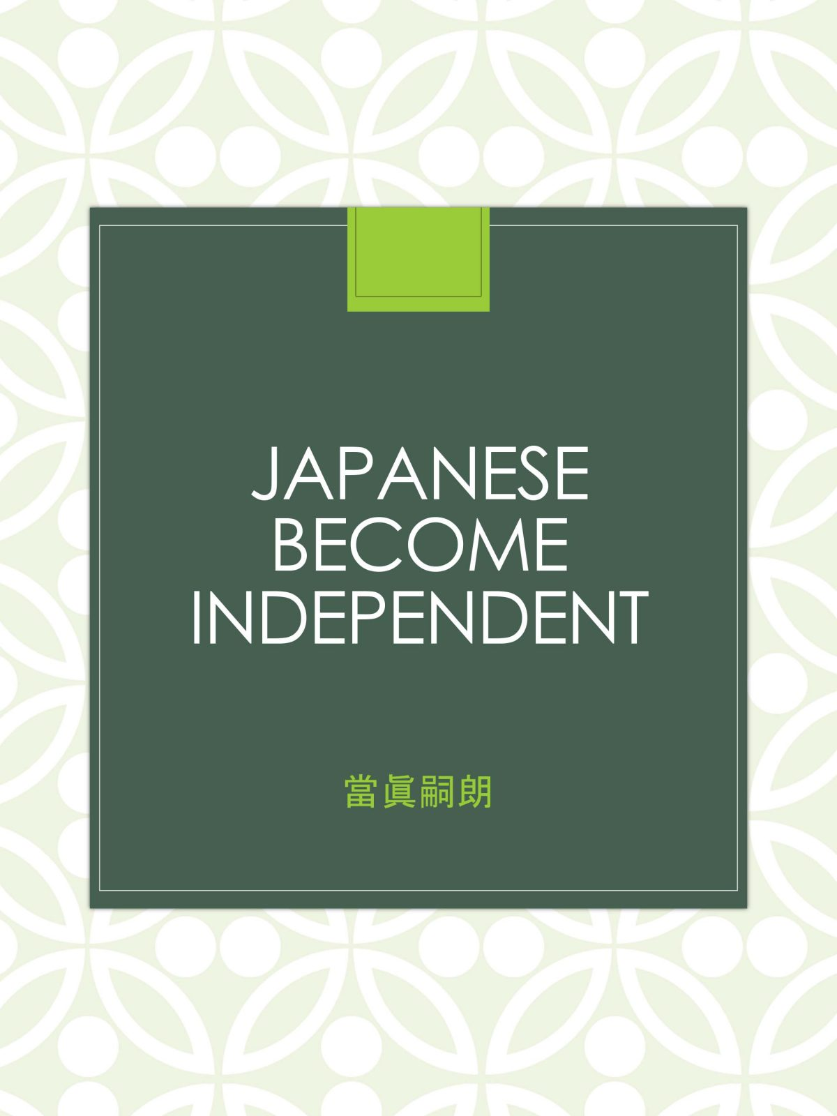 Japanese Become Independent